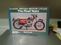 Classic British Motorcycles The Final Years.