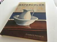 Watercolor A Beginner's Guide by Elizabeth Horowitz