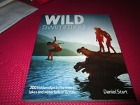 Wild Swimming: 300 Hidden Dips in the Rivers, Lakes and Waterfalls of Britain GUIDE BOOK