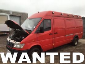 WANTED!!! MERCEDES SPRINTER 208D - 310D - 312D - 412D ANY CONDITION