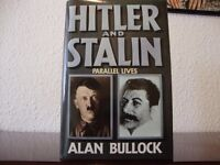 Hitler and Stalin - Parallel Lives. Author Alan Bullock