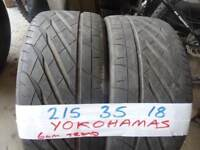 MATCHING PAIR 215 35 18 YOKOHAMAS 6mm TREAD £40 EACH SUP & FITD 7-DAYS OPN TILL 6PM *PUNCTURES £8