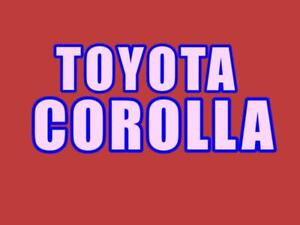 TOYOTA COROLLA 2003 AND UP/WE PAY TOP $$$ CASH $$$ UP TO $ 10,000 CASH ON THE SPOT CALL 416-529-6625 FREE TOWING