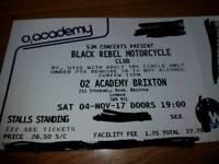 Black Rebel Motor Cycle Club (BRMC) 4th November Brixton Ticket x 1