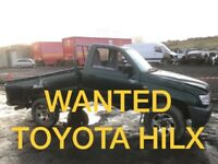 WANTED - TOYOTA HIACE & TOYOTA HILX ANY CONDITION