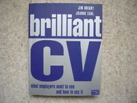 BRILLIANT CV - how to write effective CVs, by Bright & Earl. ISBN 0 273 65485 3