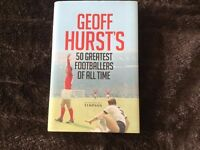 Signed Copy of ' Geoff Hurst's 50 Greatest Footballers Of All Time,First Edition,2014. £9.00