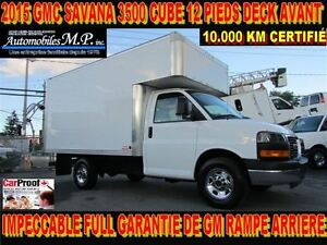 2015 GMC Savana 3500 CUBE 12 PIEDS DECK 10.000 KM ROUE SIMPLE