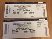 Good morning mrs brown x 2 7.30 show Manchester arena block 102 Row L Sat 15th April £150 pair