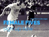 Teams/ Players wanted for Ladies 5-a-side League