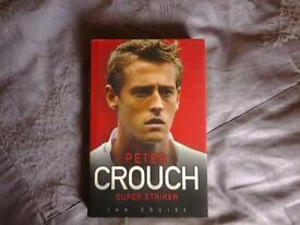 "Hardback Book, PETER CROUCH "" SUPER STRIKER"" by Ian Cruise."