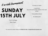 July 6 a side tournament