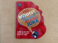 The biggest, funniest, most hillarious joke book ever!