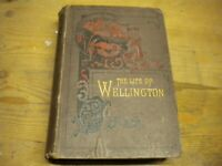 THE LIFE OF WELLINGTON BY WH MAXWELL PUBLISHED BY WP NIMMO HAY AND MITCHELL EDINBURGH