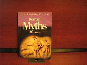 Roman Myths (The Legendary Past) by Jane F. Gardner