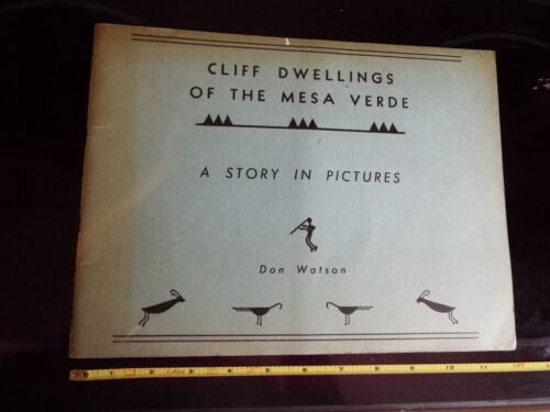 1954 Cliff Dwellings Mesa Verde Indian Homes Pueblo Illust Watson Signed Author