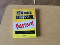How To Be A Successful Bastard