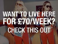WANT TO LIVE HERE FOR £70/WEEK? CHECK THIS OUT-SHORT STAY ONLY