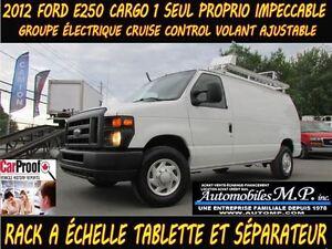 2012 Ford E-250 CARGO TOUT ÉQUIPÉ VOIR ÉQUIPEMENT 1 SEUL PROPRIO