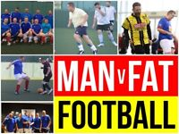 Man V Fat Football Portsmouth New Season starts 2nd July 2018 Recruiting now!!!!