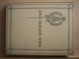 King Alberts Book, 1914 1st edition, Hodder and Stoughton. A tribute to the Belgian King and People