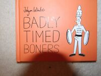 Badly Timed Boners book- not for children. Ideal Christmas present