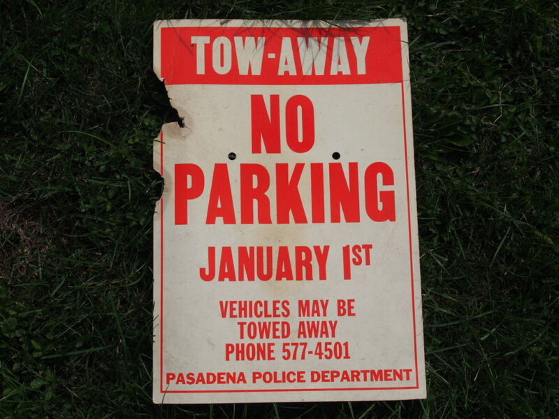 TOURNAMENT OF ROSES PARADE RARE NO PARKING PASADENA JANUARY 1ST SIGN POLICE DEPT