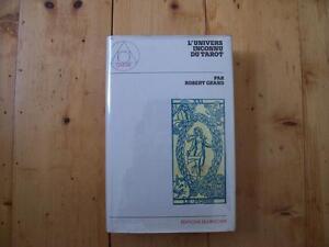 L'UNIVERS INCONNU DU TAROT de Robert GRAND