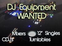 DJ Equipment Wanted