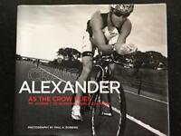 Craig Alexander As The Crow Flies, My Journey To Ironman World Champion
