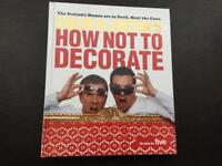 Colin & Justin's HOW NOT TO DECORATE- hardback BOOK