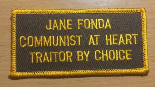 JANE FONDA COMMUNIST AT HEART TRAITOR BY CHOICE PATCH