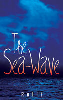 New Book by Saskatchewan Writer: The Sea-Wave by Rolli