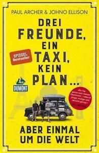 Drei Freunde, ein Taxi, kein Plan ... Paul Archer