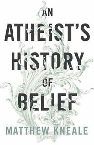 An-Atheist-039-s-History-of-Belief-Understanding-Our-Most-Extraordinary
