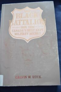 The Black Battalion 1915-1920 Canada's Best Kept Military Secret