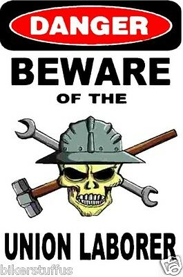 Danger Beware Of The Union Laborer With Skull Hard Hat Sticker Helmet Sticker