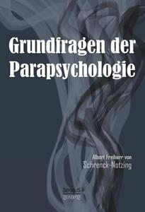 Grundfragen der Parapsychologie von Albert Freiherr Schrenck-Notzing (2013)