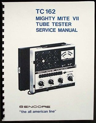 Sencore Tc-162 Tc162 Tc 162 Mighty Mite Vii Tube Tester Manual