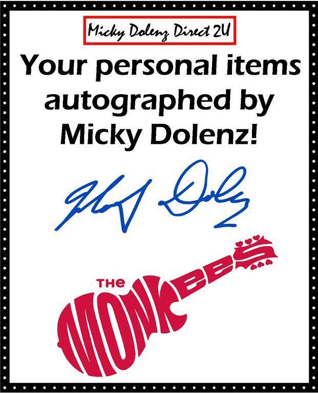MICKY DOLENZ of The MONKEES MAIL ORDER FOR YOUR STANDARD ITEMS TO BE SIGNED!