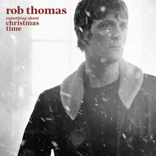 ROB THOMAS CD - SOMETHING ABOUT CHRISTMAS TIME (2021) - NEW UNOPENED - HOLIDAY