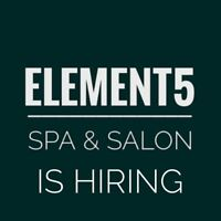 Element5 Spa and Salon is hiring!!