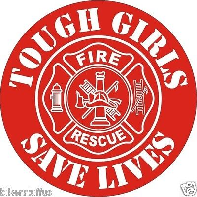 TOUGH GIRLS SAVE LIVES FIREFIGHTER RESCUE BUMPER STICKER HARD HAT STICKER](Firefighter Girls)