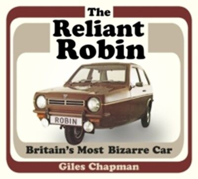 The Reliant Robin Britain's Most Bizarre Car paper 9780750967594