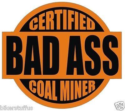 Certified Bad A Coal Miner Hard Hat Sticker Helmet Sticker Orange On Black