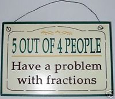 5 OUT OF 4 PEOPLE HAVE TROUBLE WITH FRACTIONS humor wall decor magnet wood sign ()