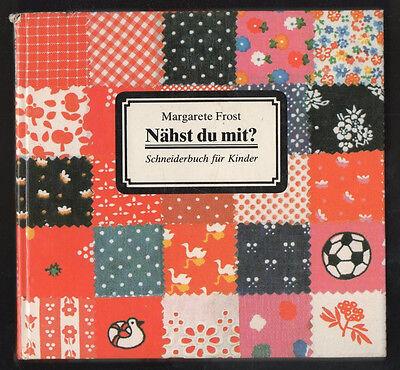 Nähst du mit? – Margarete Frost  Schneiderbuch  DDR Kinderbuch mit Inhaltsangabe