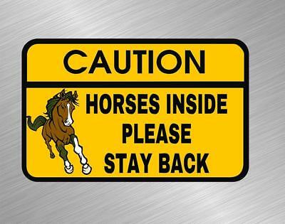 Horses Inside Stay Back Vinyl Decal Sticker Trailer Equestrian Horse Caution