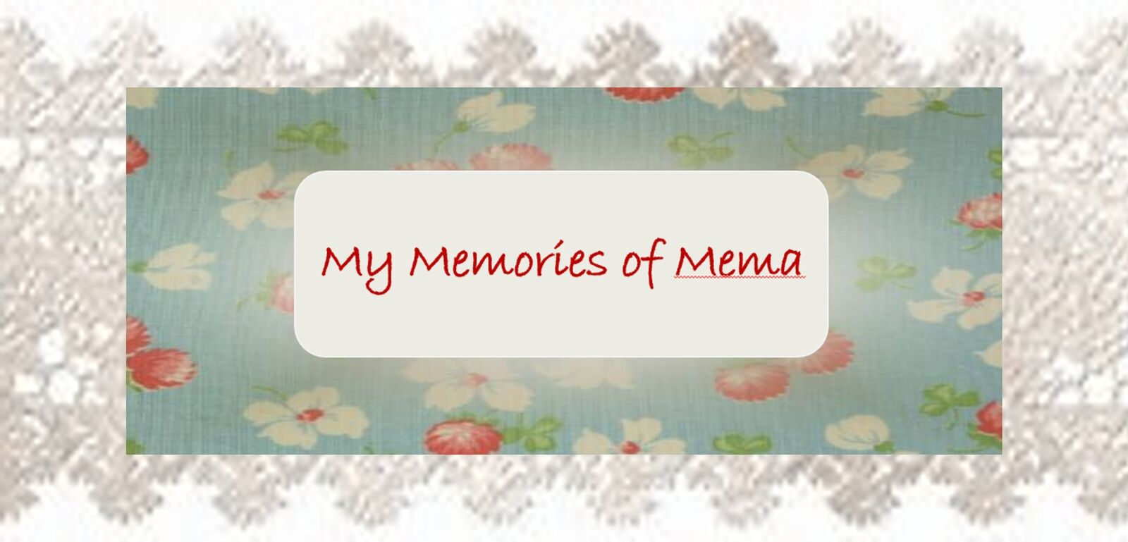 My Memories of Mema