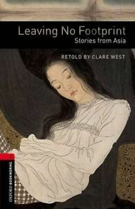 Oxford Bookworms Library: Level 3: Leaving No Footprint: Stories from Asia CD...